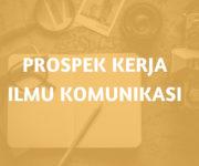 Prospek Kerja Lulusan Ilmu Komunikasi dan Peluang Kerja serta Gaji