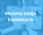 Prospek Kerja Lulusan Pariwisata - Peluang dan Gaji Pariwisata