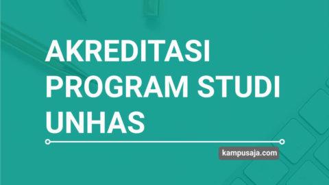 Akreditasi Program Studi UNHAS Universitas Hasanuddin Makassar - Jurusan di UNHAS