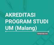 Akreditasi Program Studi UM Universitas Negeri Malang - Jurusan di UM