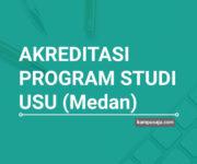 Akreditasi Program Studi USU Medan Universitas Sumatera Utara - Jurusan di USU