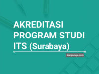 Akreditasi Program Studi ITS Institut Teknologi Sepuluh Nopember Surabaya - Jurusan di ITS