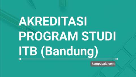 Akreditasi Program Studi ITB Institut Teknologi Bandung - Jurusan di ITB