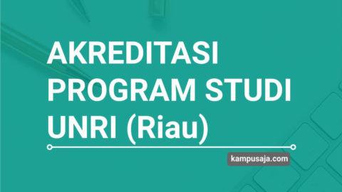 Akreditasi Program Studi UNRI Universitas Riau - Jurusan di UNRI
