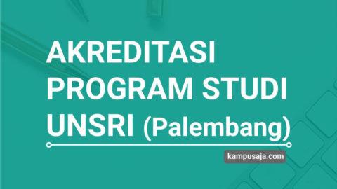 Akreditasi Program Studi UNSRI Universitas Sriwijaya Palembang - Jurusan di UNSRI