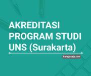 Akreditasi Program Studi UNS Universitas Sebelas Maret Surakarta - Jurusan di UNS