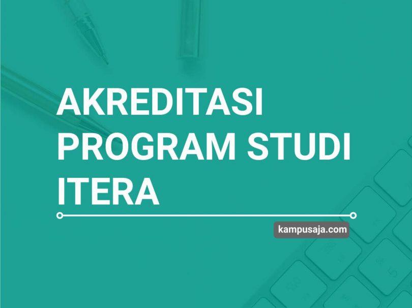 Akreditasi Program Studi ITERA Institut Teknologi Sumatera Lampung - Jurusan di ITERA