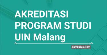 Akreditasi Program Studi UIN Maulana Malik Ibrahim Malang - Jurusan di UIN Malang