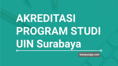 Akreditasi Program Studi UIN Sunan Ampel Surabaya - Jurusan di UIN Surabaya