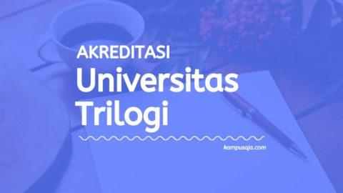 Akreditasi Program Studi Universitas Trilogi Jakarta