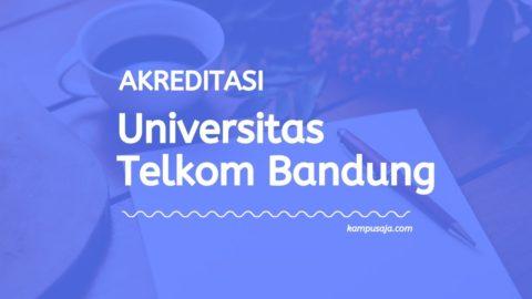 Akreditasi Program Studi Universitas Telkom Bandung
