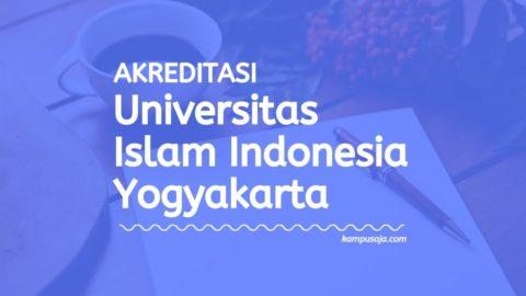 Akreditasi Program Studi UII Yogyakarta - Universitas Islam Indonesia