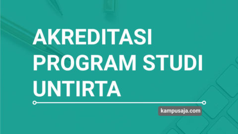 Akreditasi Program Studi UNTIRTA Universitas Sultan Ageng Tirtayasa Serang - Jurusan di UNTIRTA