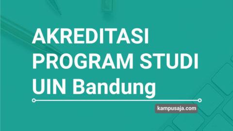 Akreditasi Program Studi UIN Bandung - Universitas Islam Negeri Sunan Gunung Djati Bandung - Jurusan di UIN Bandung