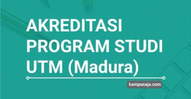 Akreditasi Program Studi UTM Universitas Trunojoyo Madura - Jurusan di UTM