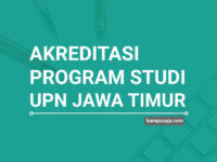 Akreditasi Program Studi UPN Jawa Timur - Jurusan di UPN Jatim