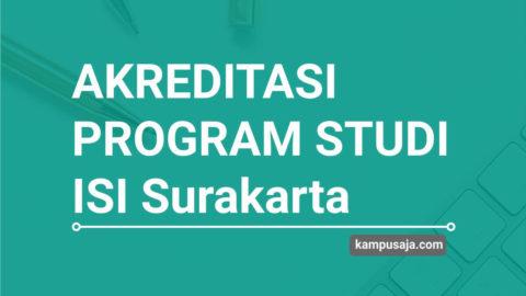 Akreditasi Program Studi ISI Surakarta - Jurusan di ISI Solo