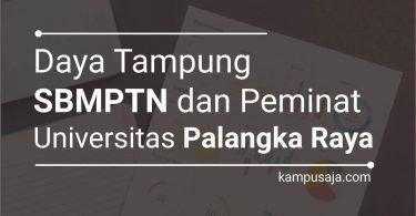 Daya Tampung dan Peminat SBMPTN UPR Universitas Palangka Raya