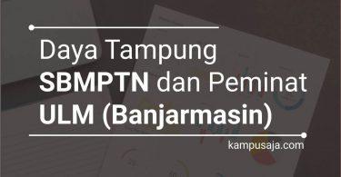 Daya Tampung dan Peminat SBMPTN ULM Universitas Lambung Mangkurat Banjarmasin