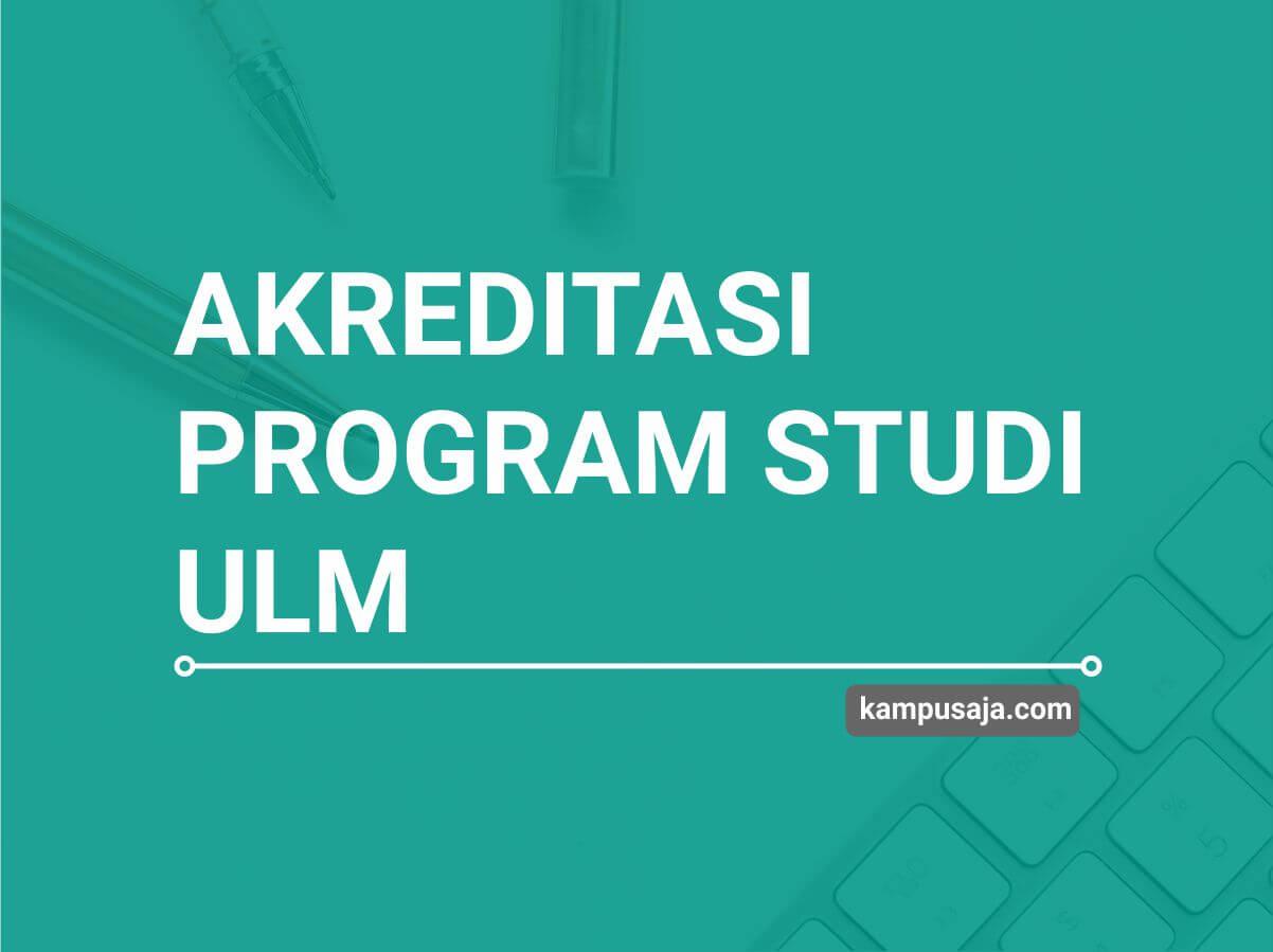 Akreditasi Program Studi ULM Universitas Lambung Mangkurat Banjarmasin - Jurusan di ULM