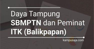 Daya Tampung dan Peminat SBMPTN ITK Institut Teknologi Kalimantan