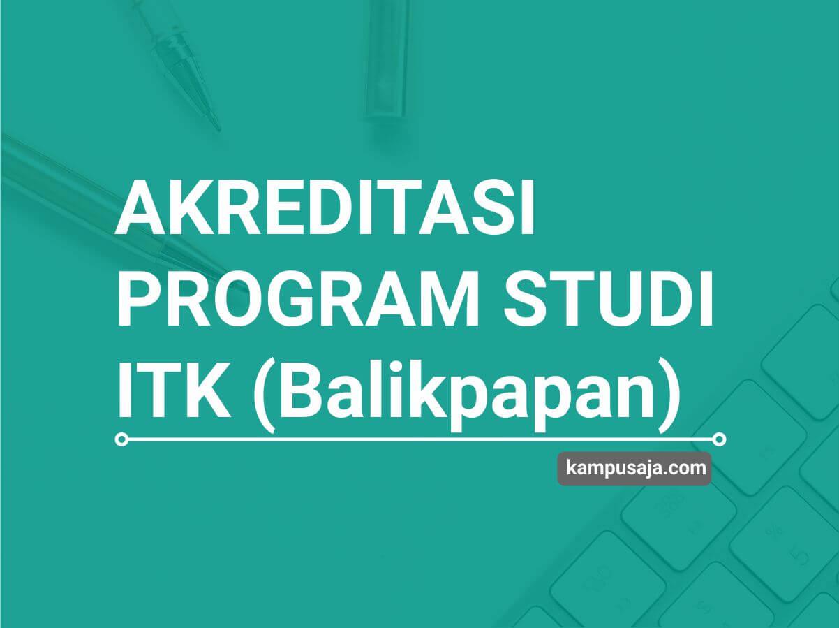 Akreditasi Program Studi ITK Institut Teknologi Kalimantan Balikpapan - Jurusan di ITK