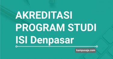 Akreditasi Program Studi ISI Denpasar - Jurusan di ISI