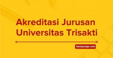 Akreditasi Jurusan Universitas Trisakti Jakarta - Daftar Program Studi di Trisakti