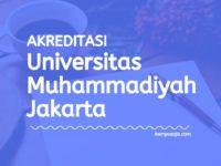 Akreditasi Program Studi UMJ Jakarta - Universitas Muhammadiyah Jakarta