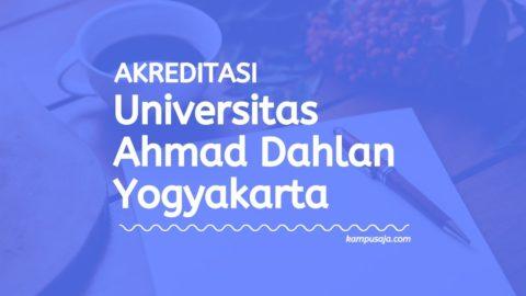 Akreditasi Program Studi UAD Yogyakarta - Universitas Ahmad Dahlan