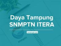 Daya Tampung SNMPTN ITERA Lampung - Institut Teknologi Sumatera