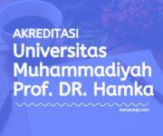 Akreditasi Program Studi UHAMKA Jakarta - Universitas Muhammadiyah Prof Dr Hamka