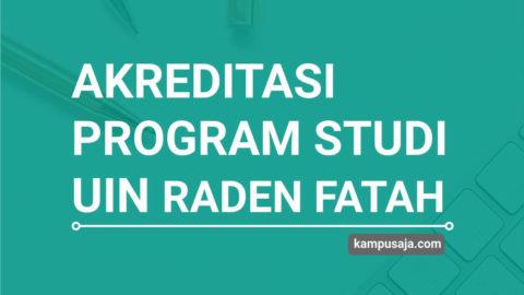 Akreditasi Program Studi UIN Raden Fatah Palembang - Jurusan di UIN Raden Fatah