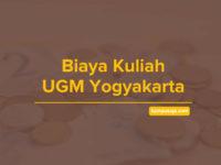 Biaya Kuliah UGM Universitas Gadjah Mada Yogyakarta - Jalur Masuk dan Pendaftaran
