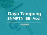 Daya Tampung SNMPTN ISBI Aceh