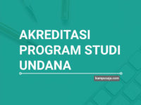 Akreditasi Program Studi UNDANA Universitas Nusa Cendana Kupang - Jurusan di UNDANA