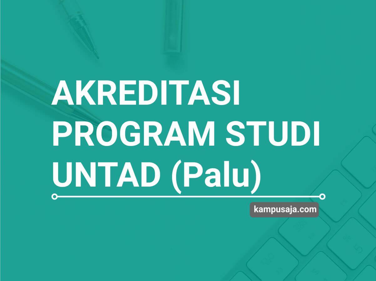 Akreditasi Program Studi UNTAD Universitas Tadulako Palu - Jurusan di UNTAD