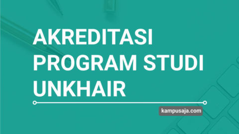 Akreditasi Program Studi UNKHAIR Universitas Khairun Ternate - Jurusan di UNKHAIR