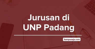 Jurusan di UNP - Akreditasi Biaya Kuliah Daya Tampung Universitas Negeri Padang
