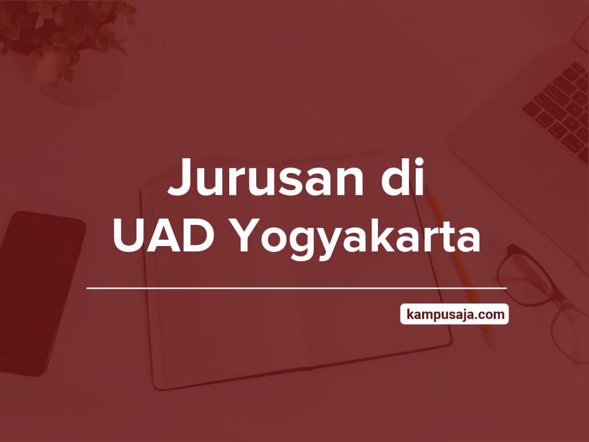 Jurusan di UAD Yogyakarta - Akreditasi Biaya Kuliah Fakultas