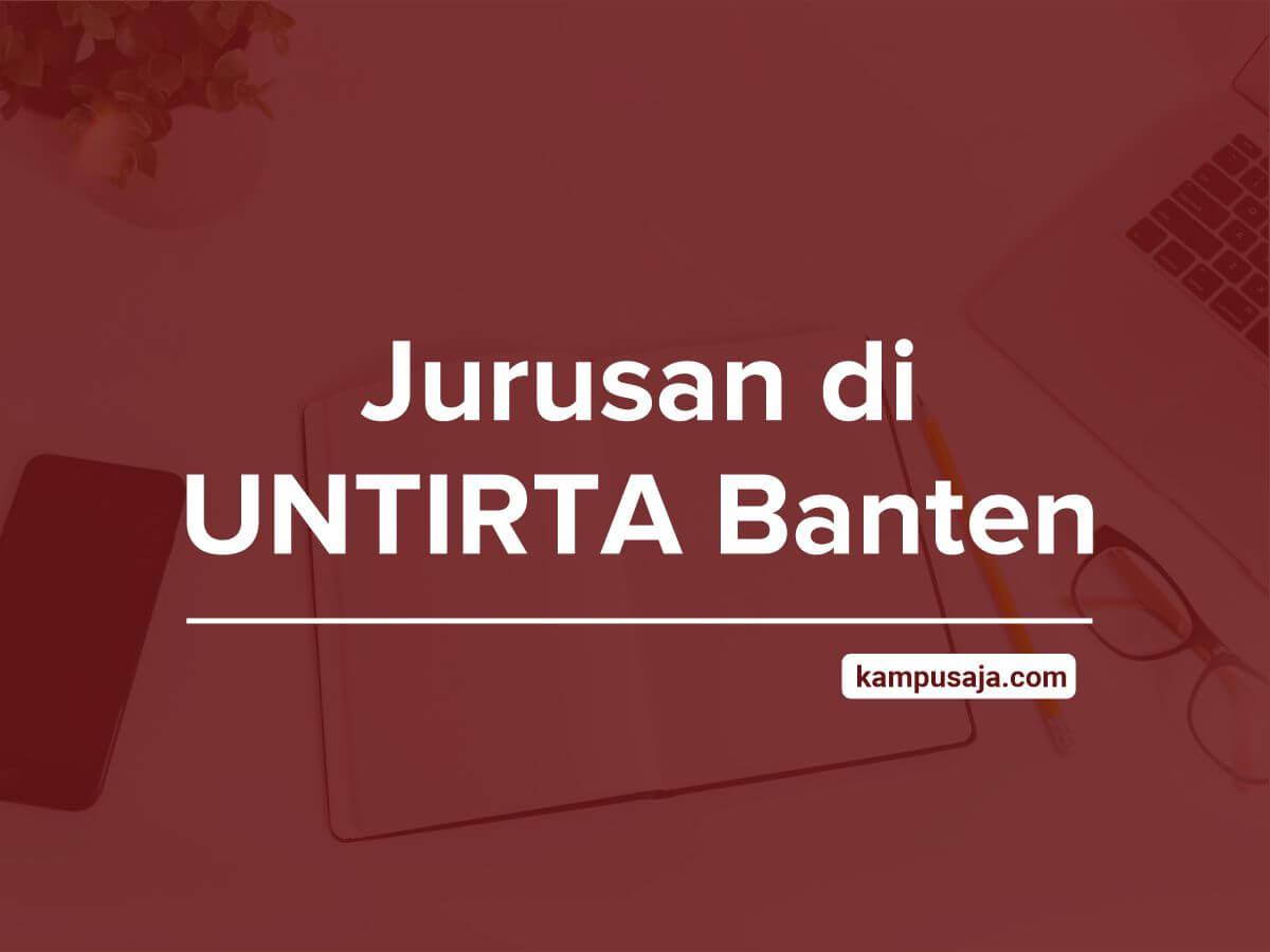 Jurusan di UNTIRTA Banten - Akreditasi Biaya Kuliah Daya Tampung Universitas Sultan Ageng Tirtayasa