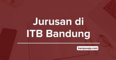 Jurusan di ITB - Akreditasi Biaya Kuliah Daya Tampung Institut Teknologi Bandung