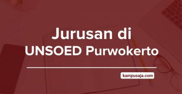 Jurusan di UNSOED Purwokerto - Akreditasi Biaya Kuliah Daya Tampung Universitas Jenderal Soedirman