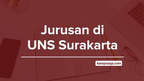 Jurusan di UNS Surakarta - Akreditasi Biaya Kuliah Daya Tampung Universitas Sebelas Maret