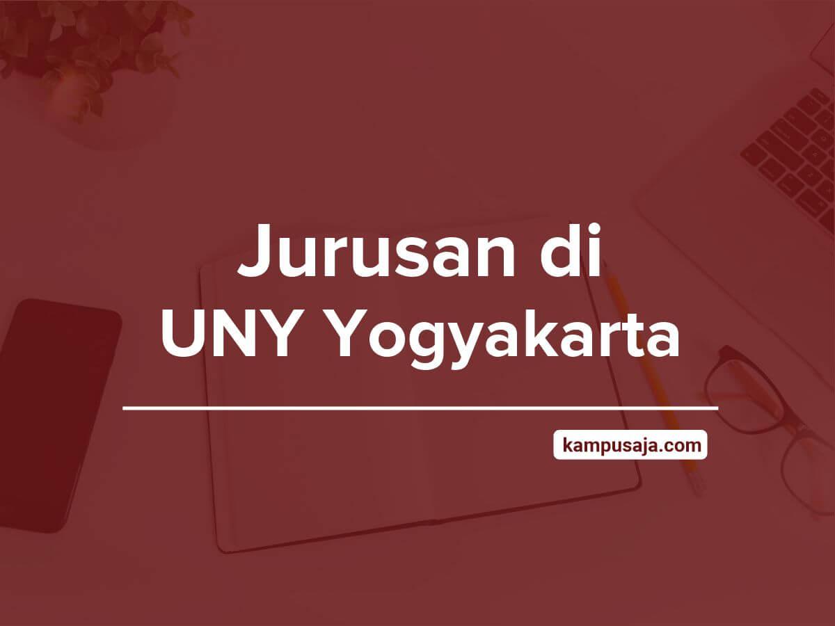 Jurusan di UNY - Akreditasi Biaya Kuliah Daya Tampung Universitas Negeri Yogyakarta