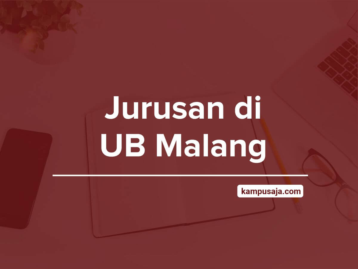 Jurusan di UB Malang - Akreditasi Biaya Kuliah Daya Tampung - Universitas Brawijaya