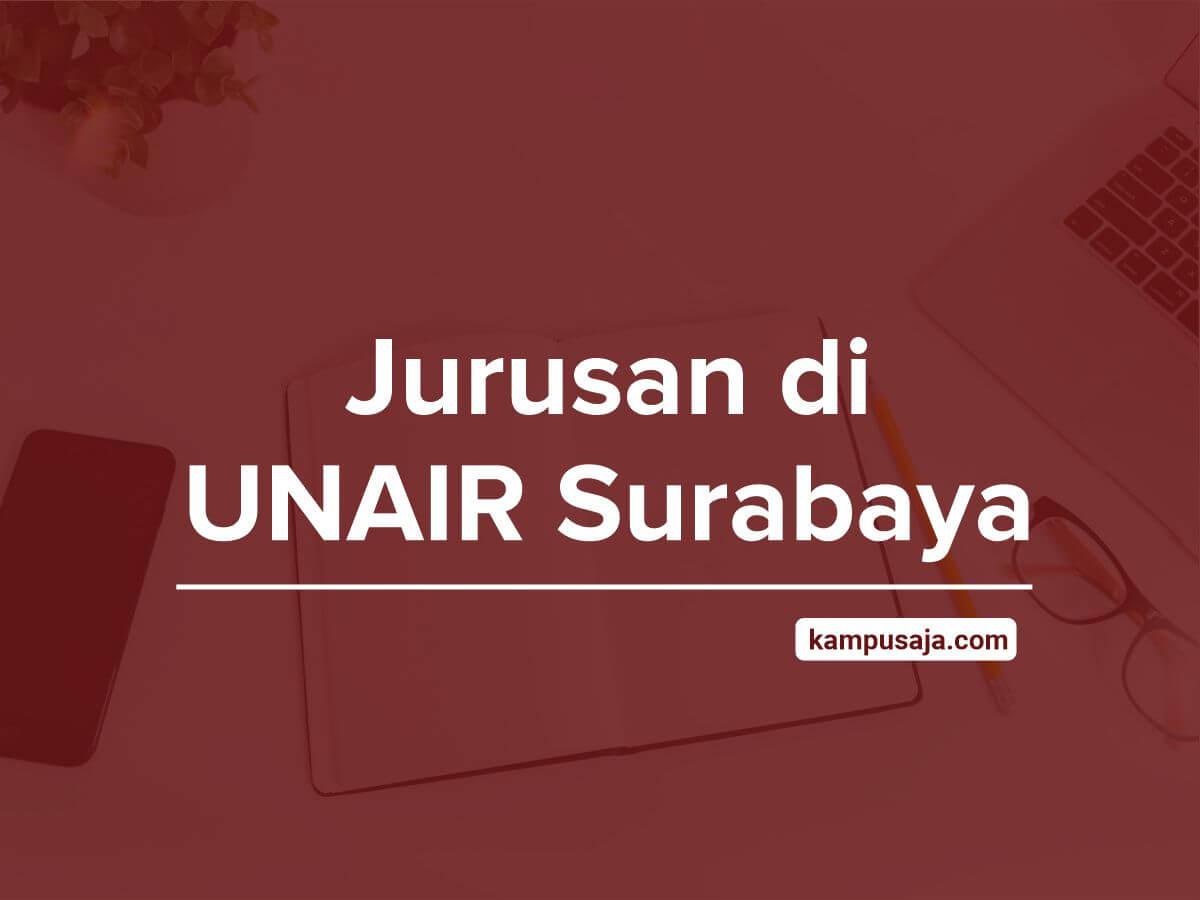 Jurusan di UNAIR Surabaya - Akreditasi Biaya Kuliah Daya Tampung Universitas Airlangga