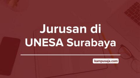 Jurusan di UNESA Surabaya - Akreditasi Biaya Kuliah Daya Tampung Universitas Negeri Surabaya