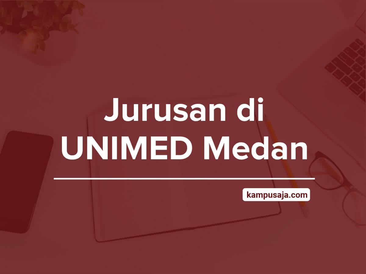 Jurusan di UNIMED - Akreditasi Biaya Kuliah Daya Tampung Universitas Negeri Medan