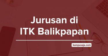 Jurusan di ITK Balikpapan - Akreditasi Biaya Kuliah Daya Tampung Institut Teknologi Kalimantan
